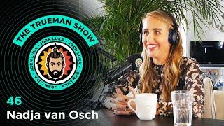 The Trueman Show #46 Nadja van Osch