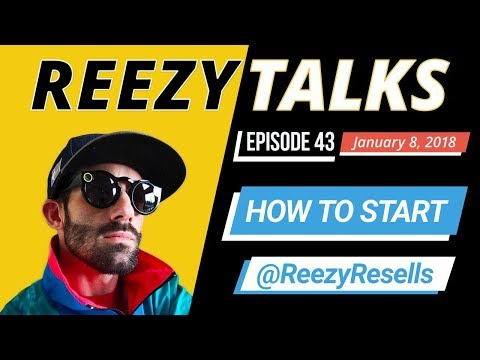 HOW TO START RESELLING ON AMAZON AND EBAY | REEZY TALKS #43