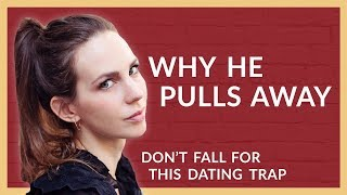 Why he pulls away- Don't fall for this dating trap MP3 MP4