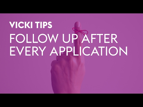 Vicki Tips: Follow Up After Every Application