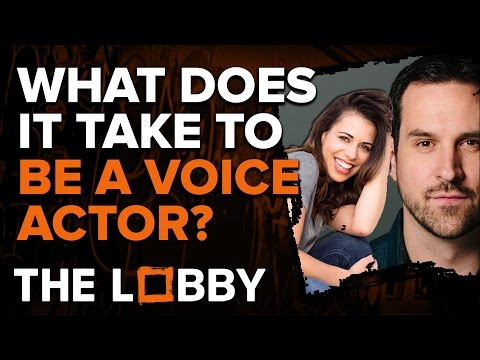 What does it take to be a Voice Actor? - The Lobby