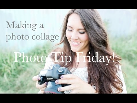 Photo Tip Friday! Tip#4: Making a photo collage for printing
