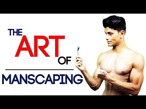 ART Of MANSCAPING | How To GROOM, TRIM AND SHAVE Your PUBLIC and PUBIC Hair | Mayank Bhattacharya