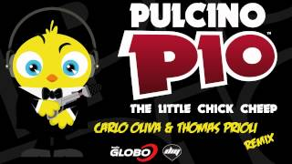 PULCINO PIO - The Little Chick Cheep (Carlo Oliva & Thomas Prioli remix) (Official)