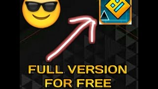 HOW TO GET GEOMETRY DASH FULL VERSION FOR FREE!!!