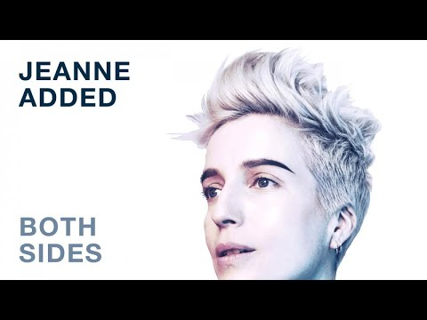 Jeanne Added - Both Sides (Audio)