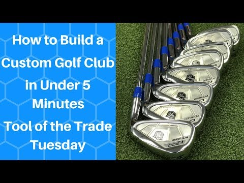 How to Build a Custom Golf Club in under 5 minuntes 2018 TTT