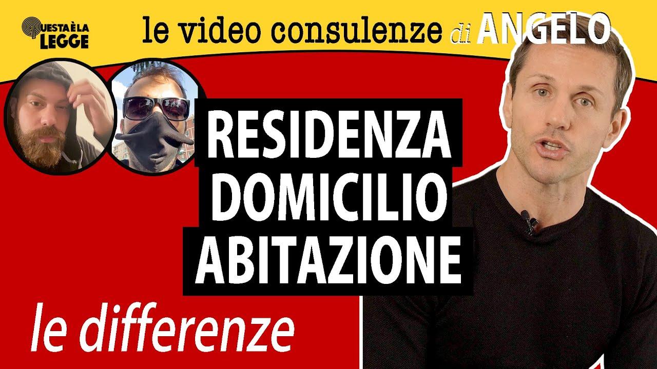 RESIDENZA - DOMICILIO - ABITAZIONE: le differenze | avv. Angelo Greco