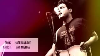 Hasi Bangaye | Ami Mishra Unplugged Version.