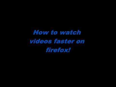 How to watch videos faster on Firefox!