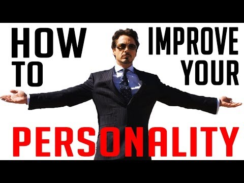 HOW TO IMPROVE YOUR PERSONALITY - 5 tips to get you started today