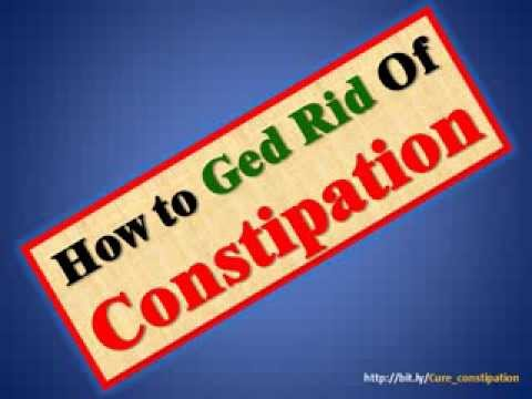 How To Get Rid Of Constipation Fast