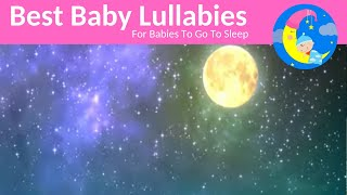 Lullabies Lullaby For Babies To Go To Sleep Baby Lullaby Songs Go To Sleep Lullaby Songs Baby Music