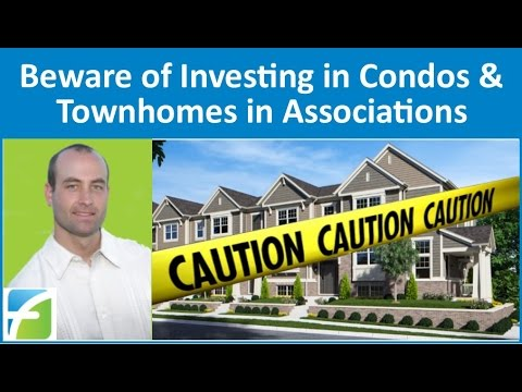 Beware of Investing in Condos, Townhomes & Single Family Houses in Associations
