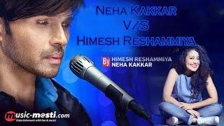 Neha Kakkar V/S Himesh Reshammiya 2017 | T-Series