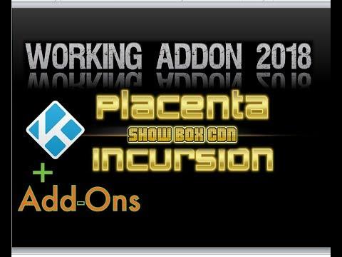 Top 2 Kodi Addons | Placenta |  Incursion | Showbox CDN | Jan 2018