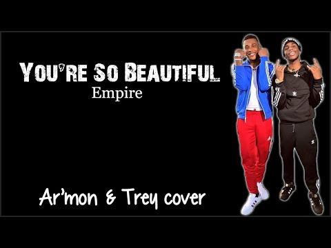 Empire - You're So Beautiful (Ar'mon and Trey cover) (Lyrics)