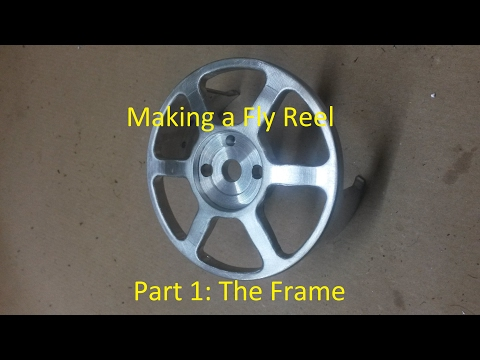 Making a Fly Reel, Part 1: The Frame