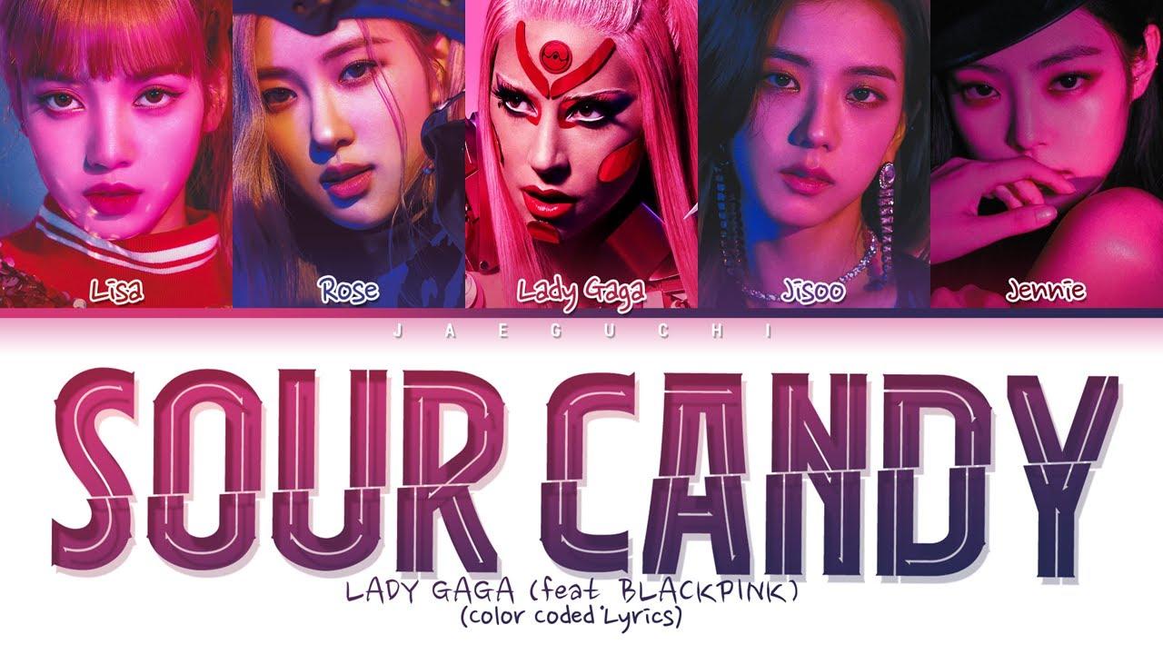 Lady Gaga, BLACKPINK - SOUR CANDY lyrics (Color Coded)