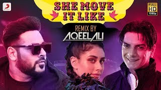 Badshah - She Move It Like | Remix by DJ Aqeel Ali | O.N.E