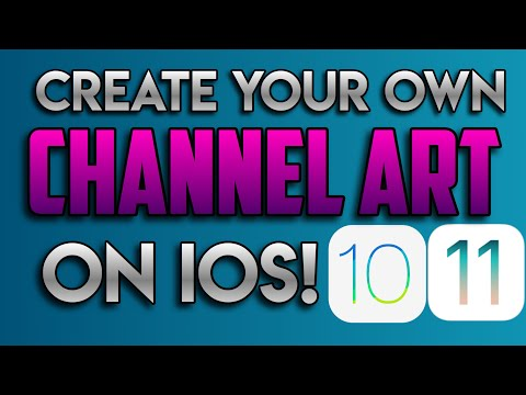 HOW TO MAKE A CHANNEL ART ON iOS (9, 10, & 11)