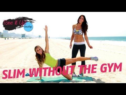 Gettin' Slim Without the Gym | Tone It Up Tuesdays