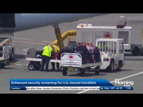 U.S. - bound travellers should expect delays due to enhanced security screening