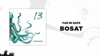 Download Far In Gate - Bosat (Audio) Video