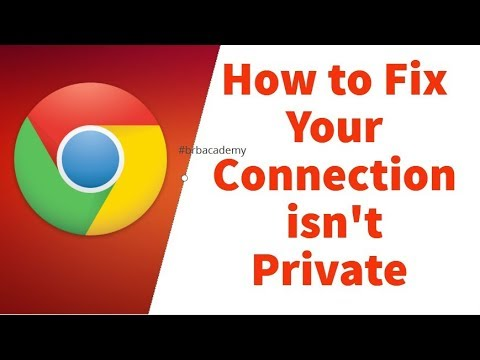 How to Fix Your Connection isn't Private on Google Chrome Error Windows 7/8/10