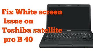 Fix the white screen on Toshiba Satellite | Laptop Screen Replacement | Step by Step In Hindi