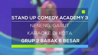 Stand Up Comedy Academy 3 : Neneng, Garut - Karaoke Di Kota