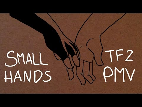 TF2 PMV- Small Hands