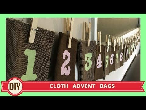 HOW TO MAKE CLOTH ADVENT BAGS