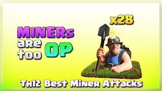 MINERS vs MAX TOWN HALL 12! Mass Miner Attack Strategy