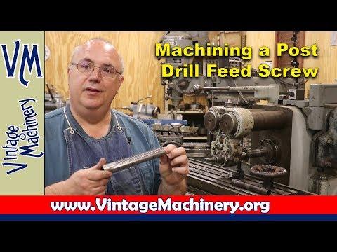 Machining a Post Drill Feed Screw