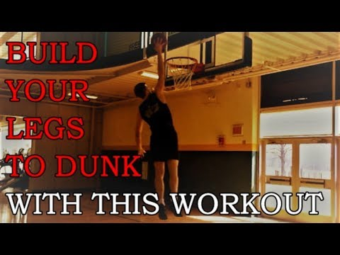 Build your legs to dunk - Vertical Jump Workout