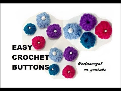 How to Crochet Buttons, Trims and Embellishments for your knit and crochet projects