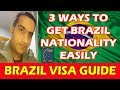 How To Get  Brazil Nationality & Visa Requirements