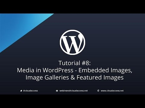Tutorial #8: Media in WordPress: Embedded Images, Image Galleries & Featured Images