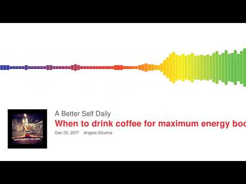 When to drink coffee for maximum energy boost and best sleep - you are doing it wrong!