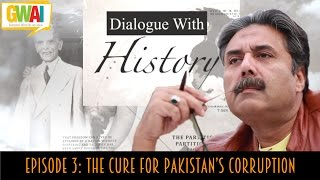 Dialogue with History Episode 3: The Cure for Pakistan