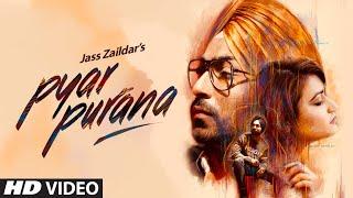 Pyar Purana: Jass Zaildaar (Full Song) Mix Singh | Kulshan Sandhu | Latest Punjabi Songs 2018