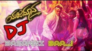 Dj Basanni Ba / dj yajamana 2 kannada dj Song mix by VS PRODUCTIONS🚩🔥