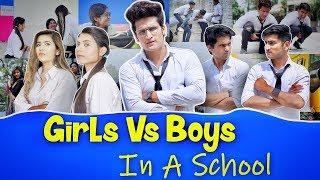 GIRLS VS BOYS IN A SCHOOL  || HUNNY SHARMA ||