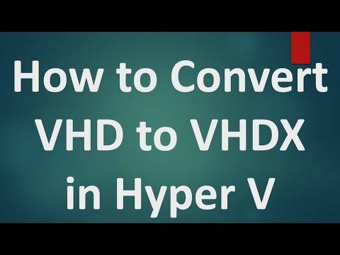 Hyper V Tutorials - 8 - How to Convert VHD to VHDX in Hyper V