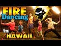 We Learned To Fire Dance In Hawaii