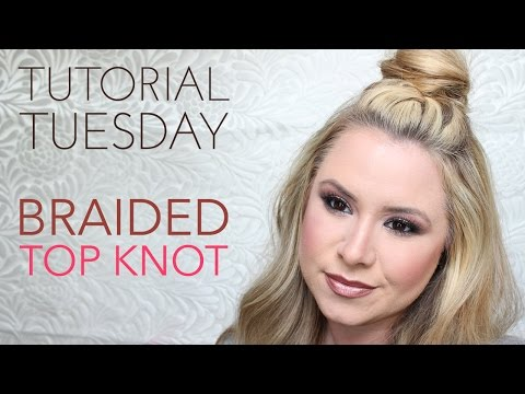 Tutorial Tuesday - Braided Half Up Top Knot Hair Tutorial