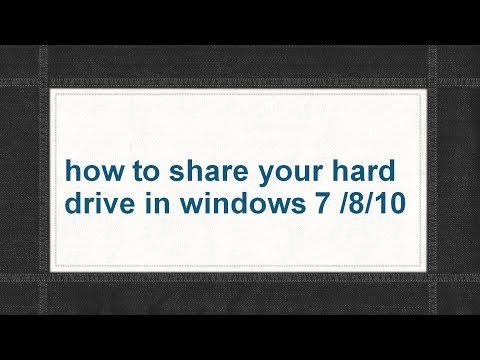 how to share your hard drive in windows 7 /8/10