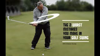 2 Biggest Golf Swing Mistakes And Simple Fixes