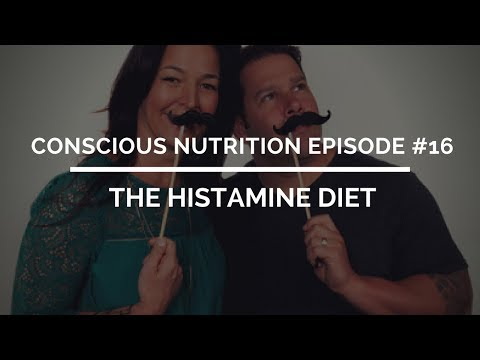 Conscious Nutrition Episode #16: The Histamine Diet